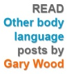 Read body language posts by Dr Gary Wood