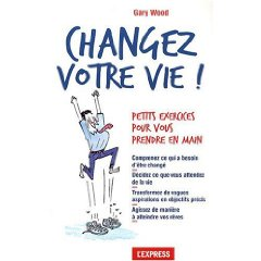 Book: Changez Votre Vie! by Gary Wood